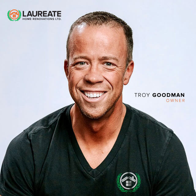 Troy Goodman | Laureate Home Renovations